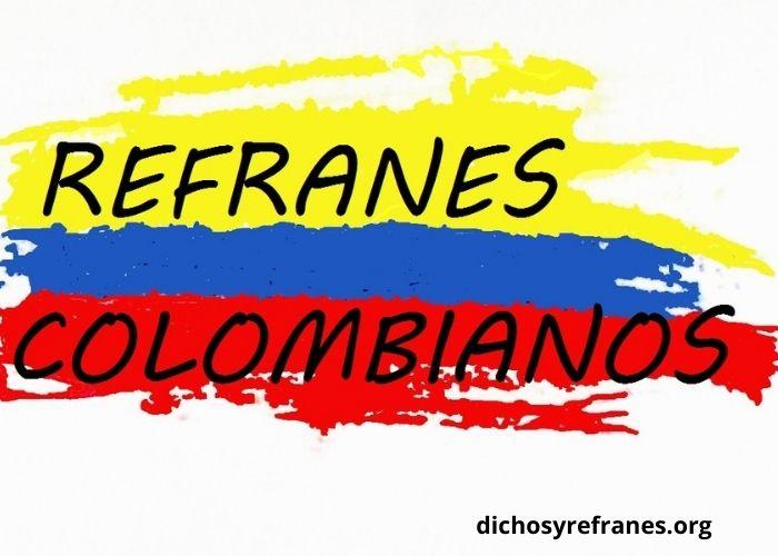 Refranes Colombianos Cortos Y Populares Dichos Y Refranes